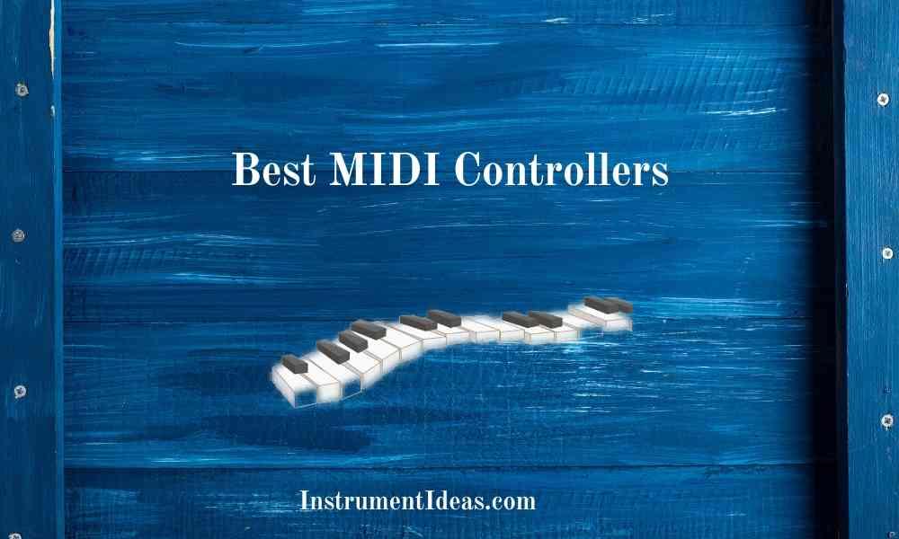 Best MIDI Controllers