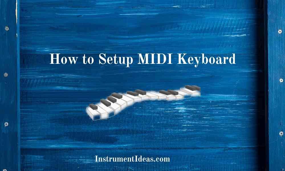 How to Setup MIDI Keyboard