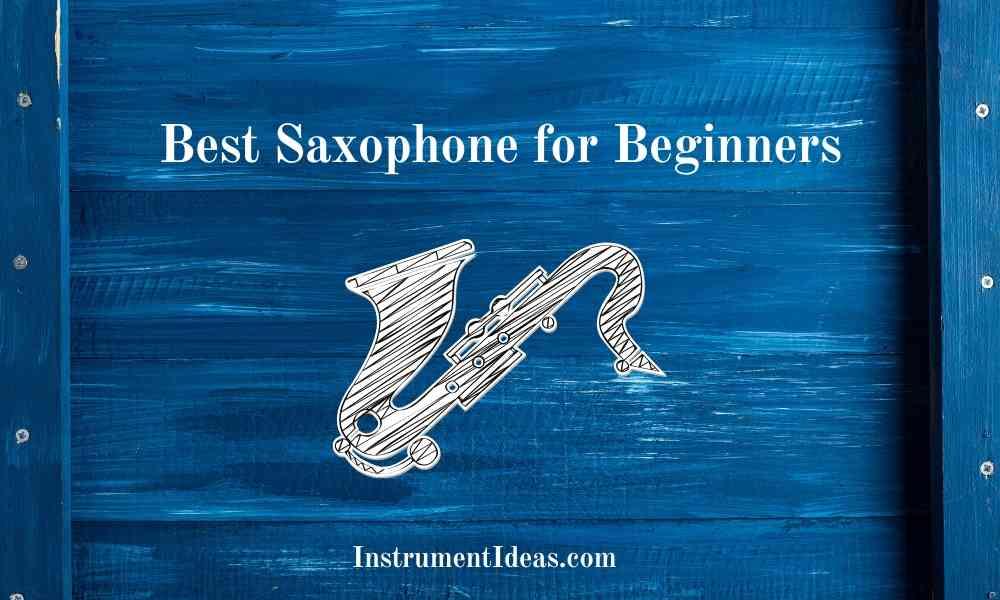 best saxophones for beginners