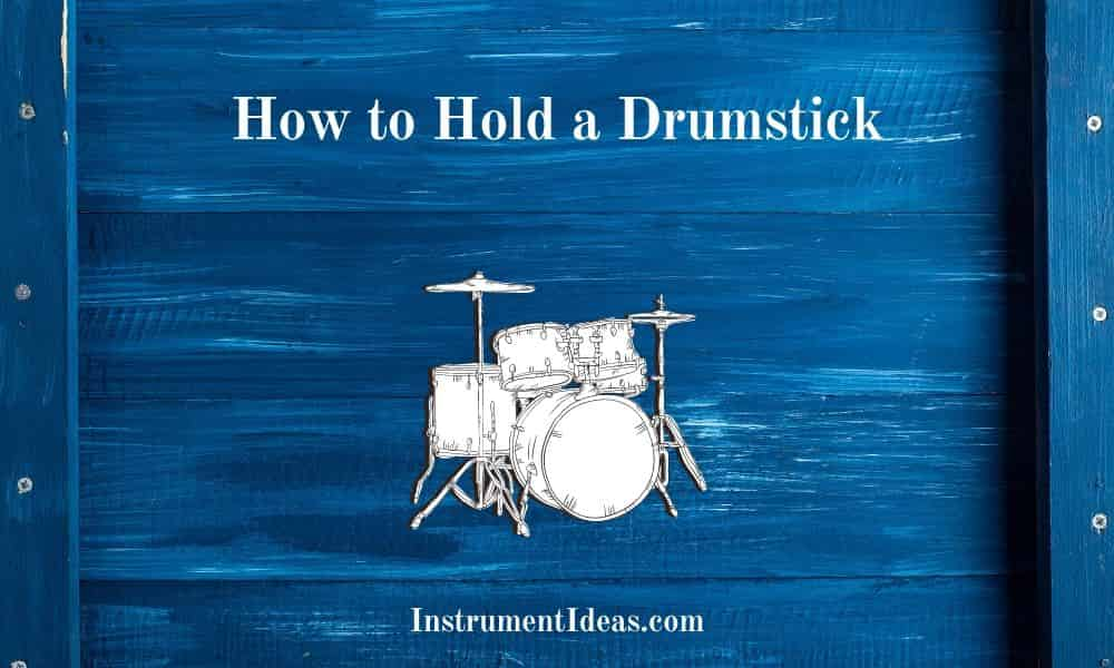 How to Hold a Drumstick