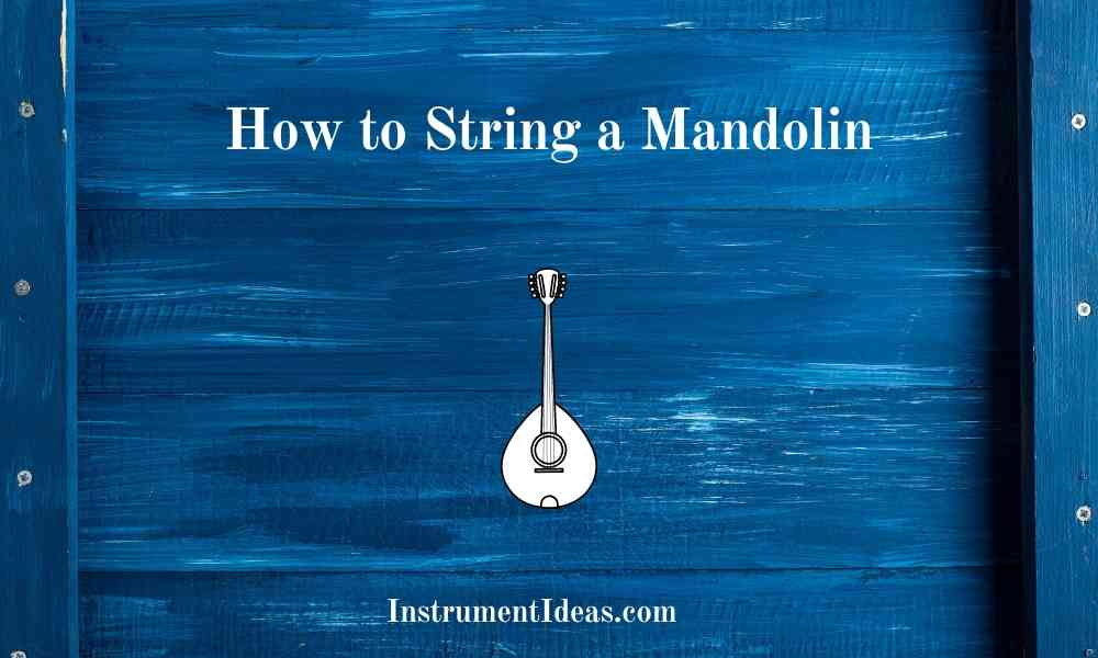 How to string a mandolin