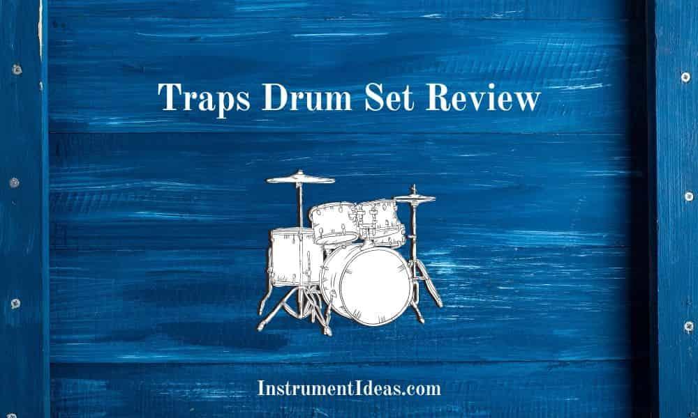 Traps Drum Set Review