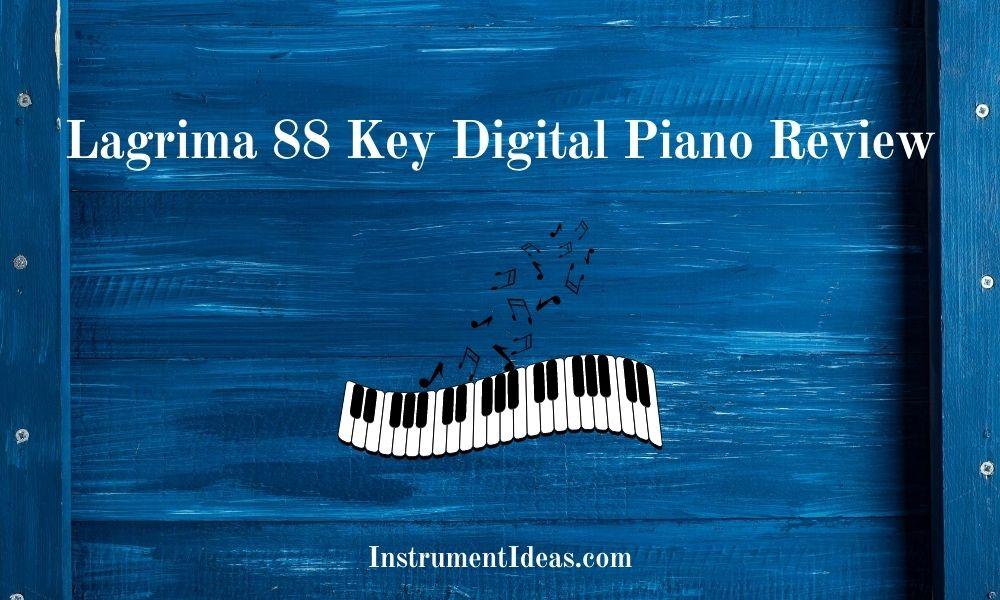 lagrima 88 key digital piano review