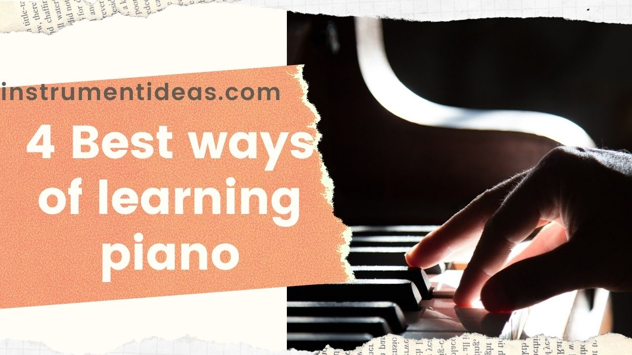 Best ways of learning piano for Beginners