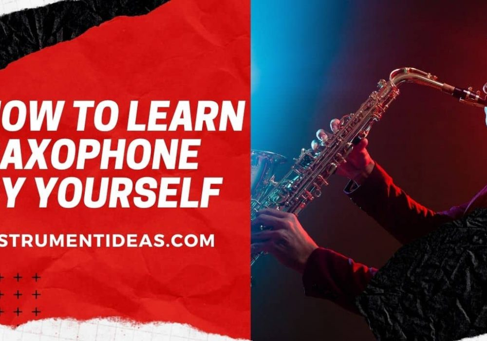 How to Learn Saxophone by Yourself